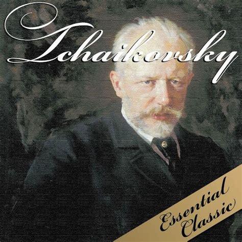 the best of tchaikovsky the best of tchaikovsky listen to the world