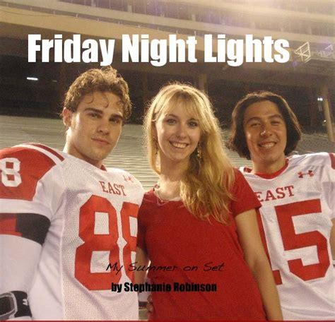 friday night lights book author friday night lights by stephanie robinson blurb books