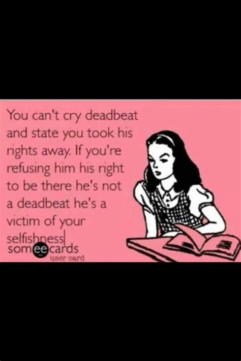 Don Is A Deadbeat by Quotes About Deadbeat Parents Quotesgram