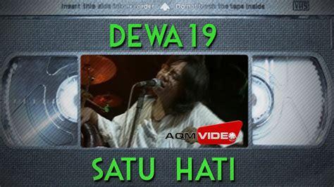 download mp3 dewa 19 hanya satu dewa 19 satu hati official video chords chordify