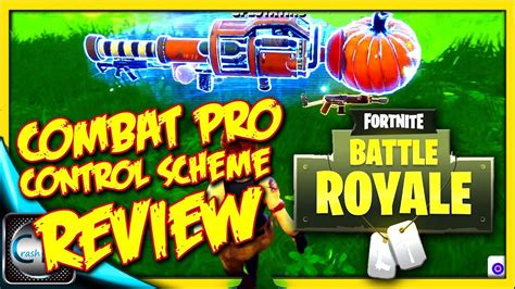 fortnite builder controls combat pro scheme review fortnite battle royale