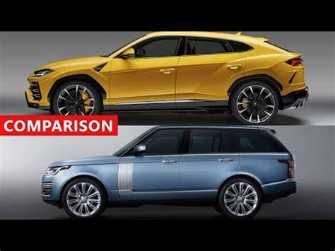 fastest lamborghini vs fastest lamborghini urus vs range rover comparison fastest