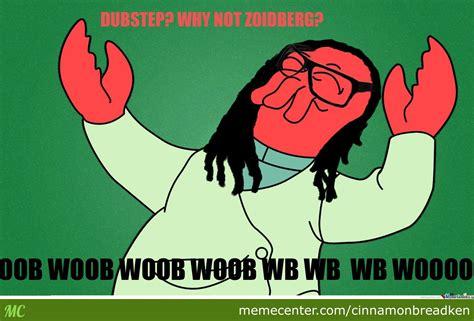 Why Not Zoidberg Meme - why not zoidberg by cinnamonbreadken meme center