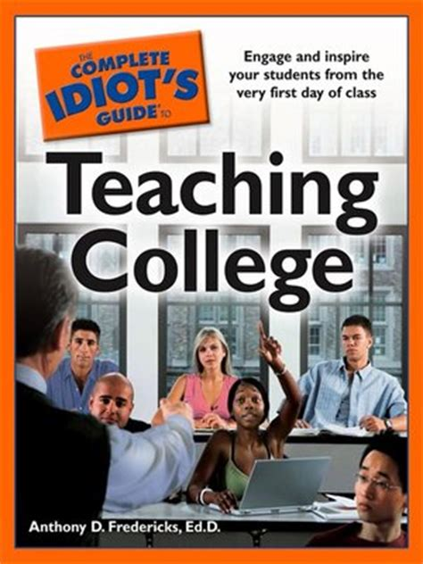 Offered 1 Million To Teach Idiots by The Complete Idiot S Guide To Teaching College By Anthony