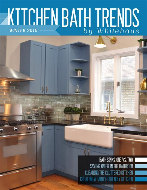 kitchen trends magazine kitchen bath trends magazine winter 2015 by kitchen bath