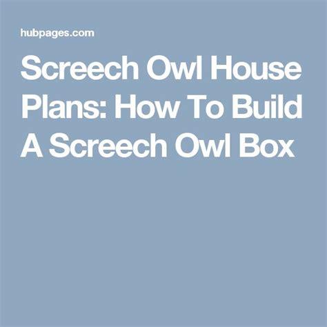 screech owl house plans best 20 owl house ideas on owl box rustic