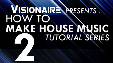 how to create house music make house music episode 2 quot how to make a remix quot and quot how to make sounds quot youtube