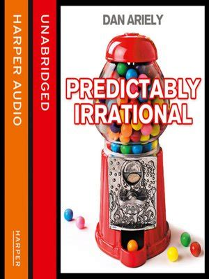 predictably irrational the hidden 0007256531 predictably irrational by dan ariely 183 overdrive rakuten overdrive ebooks audiobooks and