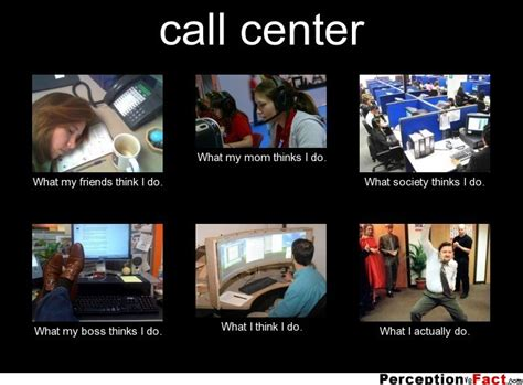 Memes Centre - call center what people think i do what i really do