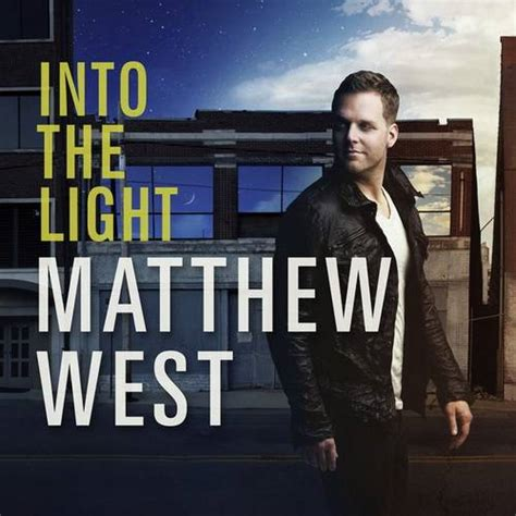 Matthew West Into The Light by Worship Songs The Best Of 2017 So Far Salt Of The Sound