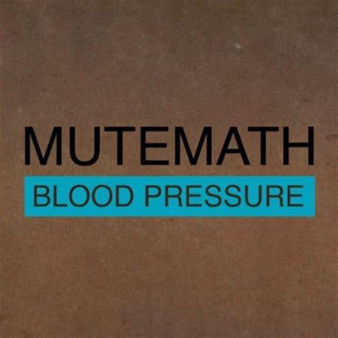 pressure testo e traduzione blood pressure mutemath testo e traduzione
