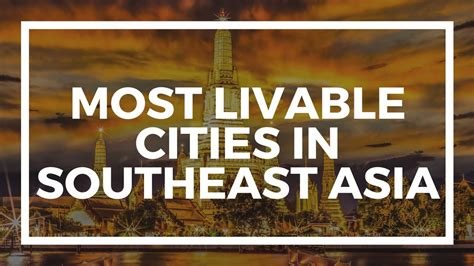 Top Mba Colleges In Southeast Asia by Top Five Most Livable Cities In Southeast Asia For Expats