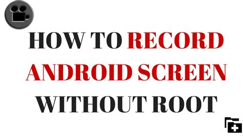 how to record on android how to record screen in any android no root