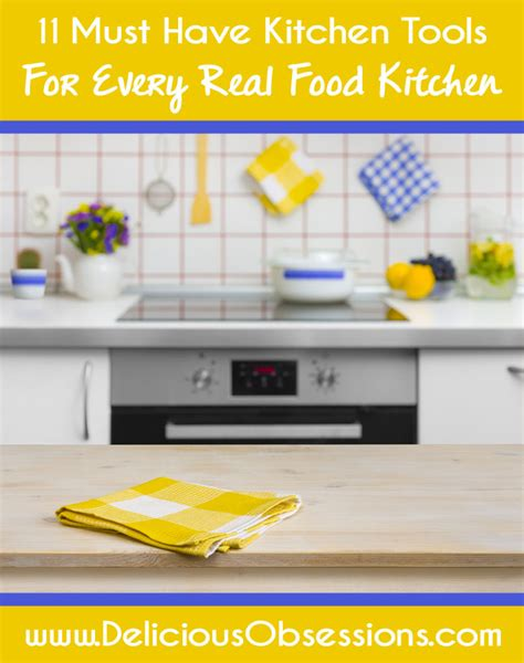 kitchen must haves 2016 11 must have kitchen tools for every real food kitchen