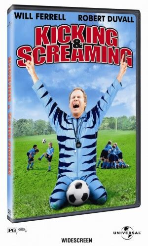 will ferrell kicking and screaming costume kicking and screaming quotes quotesgram