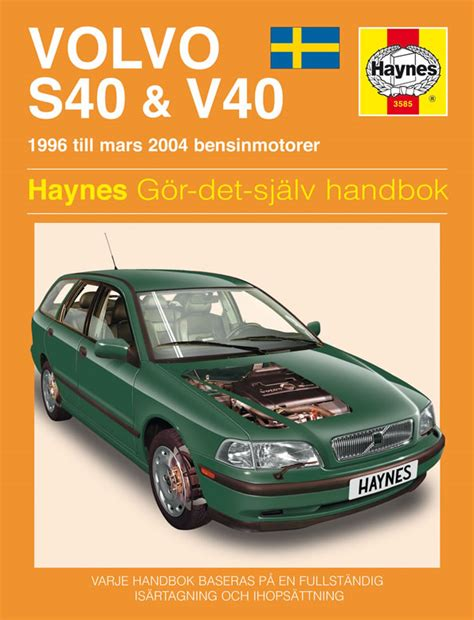 how cars run 2004 volvo s40 auto manual volvo s40 and v40 1996 2004 haynes repair manual svenske utgava haynes publishing