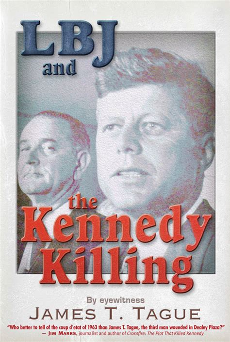 eyewitness to s escape books eyewitness to jfk assassination says lbj killing of jfk