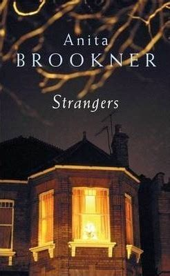 strangers a novel books strangers by brookner reviews discussion