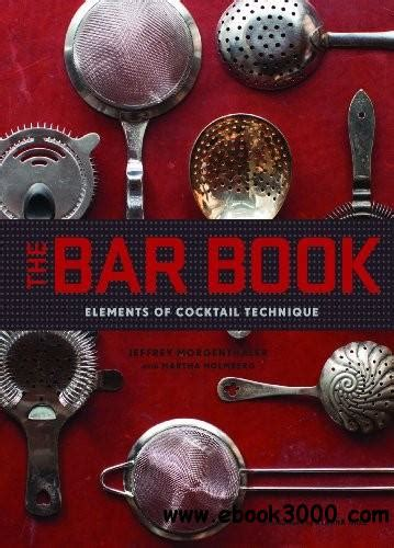The Bar Book Elements Of Cocktail Technique Ebook E Book the bar book elements of cocktail technique free ebooks