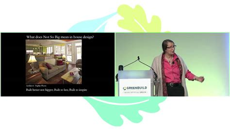 sarah susanka youtube greenbuild 2015 master series f15 sarah susanka youtube