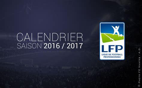 Calendrier Ligue 1 2016 Lfp Lfp Saison 2016 2017 Le Calendrier De L1 D 233 Voil 233 Le