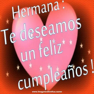 imagenes de amor para mi hermana 1000 ideas about imagenes de cumpea 241 os on pinterest