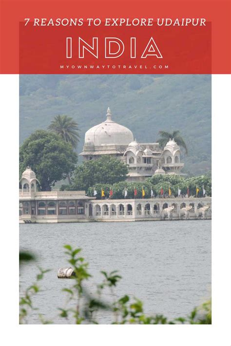 7 Reasons To Your Just The Way It Is by Udaipur My Favorite Travel Destination In India 7 Reasons