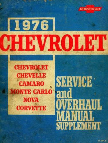 1974 chevrolet camaro corvette monte carlo nova chevelle factory service manual factory chevrolet chevelle camaro monte carlo nova and corvette service and overhaul manual supplement