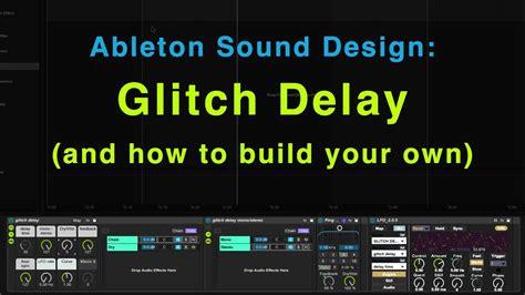 youtube layout glitch ableton sound design glitch delay audio effect rack