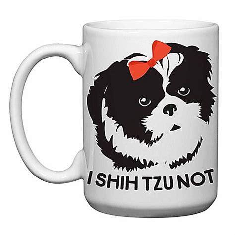 shoo for shih tzu you a latte shop quot i shih tzu not quot mug in white bed bath beyond