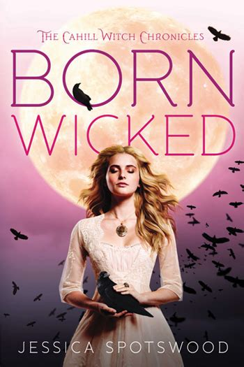 born wicked genre born wicked jessica spotswood
