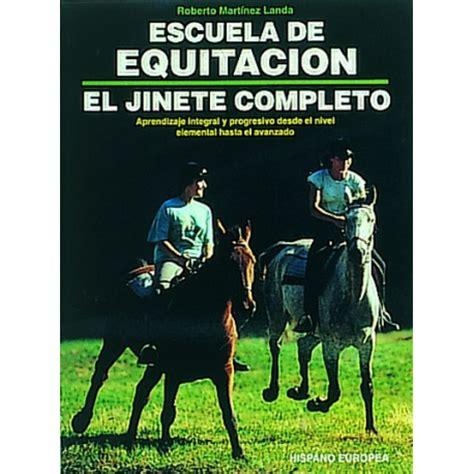 libro el jinete de plata libro escuela de equitacion el jinete completo equivan tienda hipica