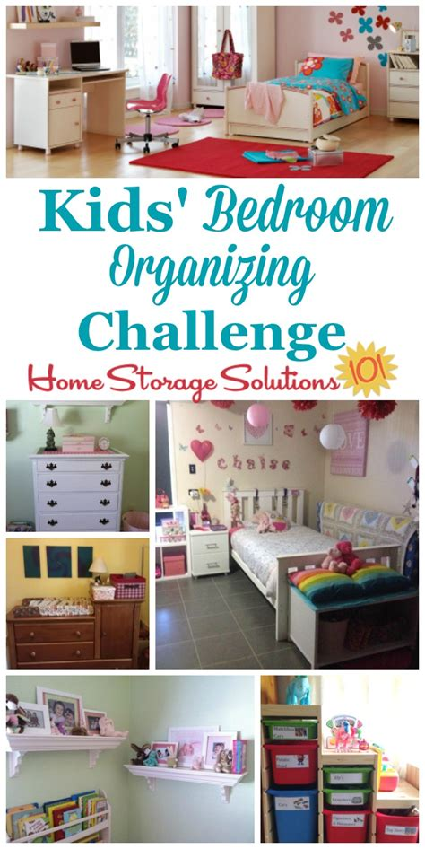 home storage solutions 101 organized home kids bedroom organizing challenge help your child enjoy