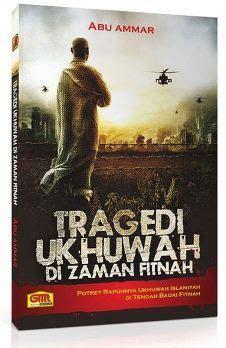 Menjadi Ahli Tauhid Di Akhir Zaman Abu Ammar jual buku tragedi ukhuwah di zaman fitnah abu ammar