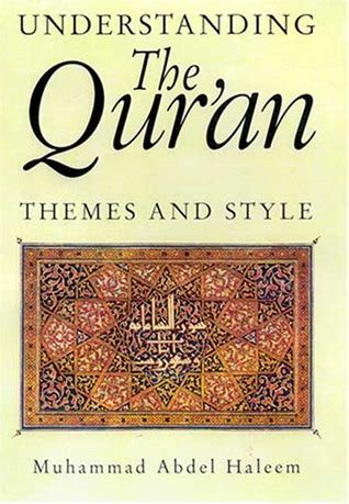 book themes about knowledge understanding the qur an themes and styles by muhammad a