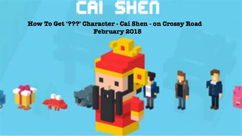 how to get new characters on crossy road how to get character cai shen on crossy road