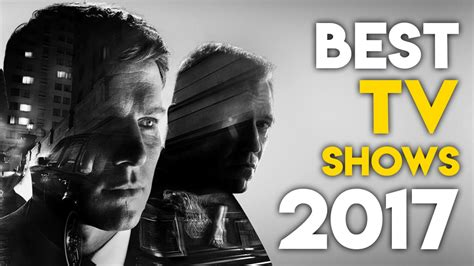 10 Best Shows by The Top 10 Best Tv Shows Of 2017 Gaming Central