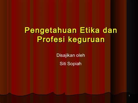 Profesi Dan Etika Keguruan etika dan profesi guru