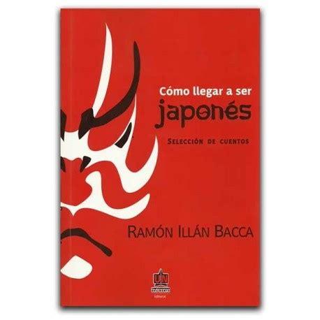 libro como llegar a ser comprar libro c 243 mo llegar a ser japon 233 s selecci 243 n de cuentos