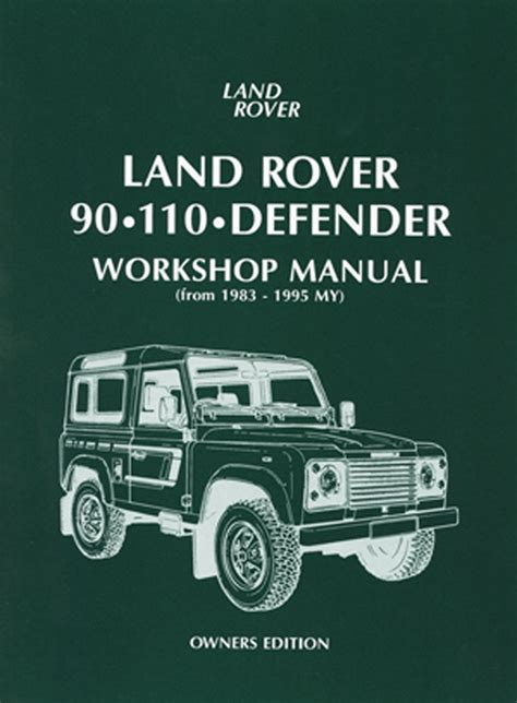 how to download repair manuals 1995 land rover discovery auto manual land rover 90 110 defender workshop manual owners edition 1983 1995 my livres automobiles marques