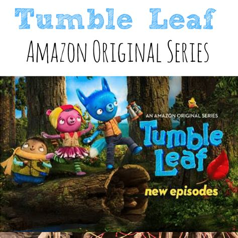 amazon original tumble leaf amazon original series simply today life