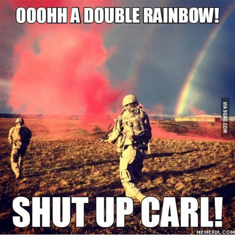 Double Rainbow Meme - 25 best memes about shut up carl shut up carl memes
