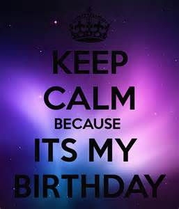 keep calm because its my birthday poster 7muntadehr31