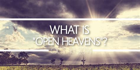 what is open on what is open heavens from the overflow