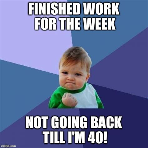 Finish Work Meme - success kid meme imgflip
