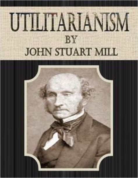 utilitarianism books mill utilitarianism quotes quotesgram