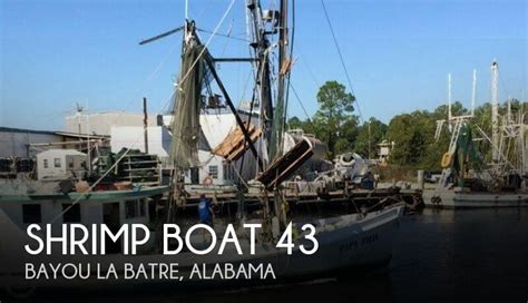 shrimp boats for sale in bayou la batre canceled shrimp boat 43 boat in bayou la batre al 116147