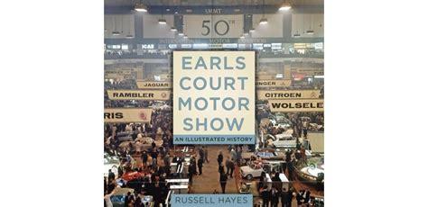 earls court motor show 0750965274 earls court motor show an illustrated history librairie motors mania