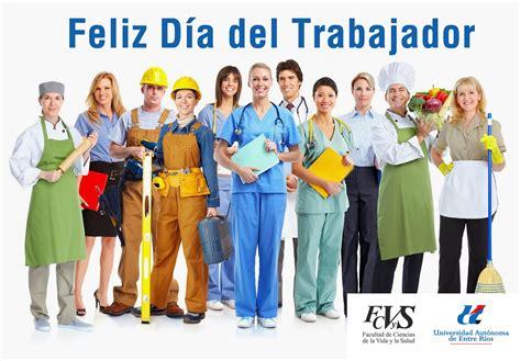 imagenes feliz dia de trabajo 1 de mayo d 237 a internacional del trabajador facultad de