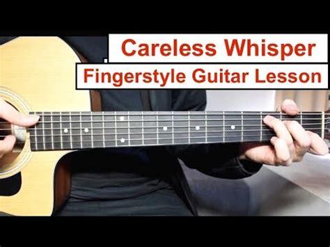 tutorial belajar fingerstyle guitar quot careless whisper quot george michael fingerstyle guitar